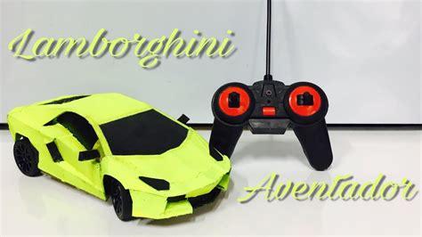 How To Make A Lamborghini by How To Make A Rc Car Lamborghini Aventador Out Of