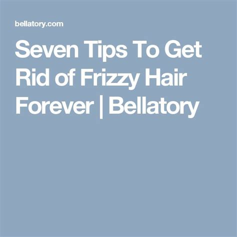 How To Get Rid Of Frizzy Hair After A Shower by Seven Tips To Get Rid Of Frizzy Hair Forever Bellatory