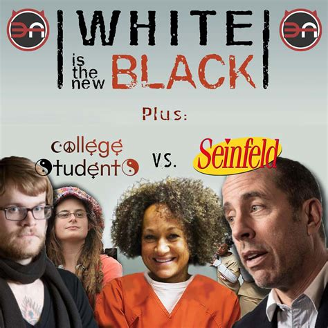 College Kid Letter To Seinfeld Dolezal Naacp Leader And The Transracial Human Plus An Update To The