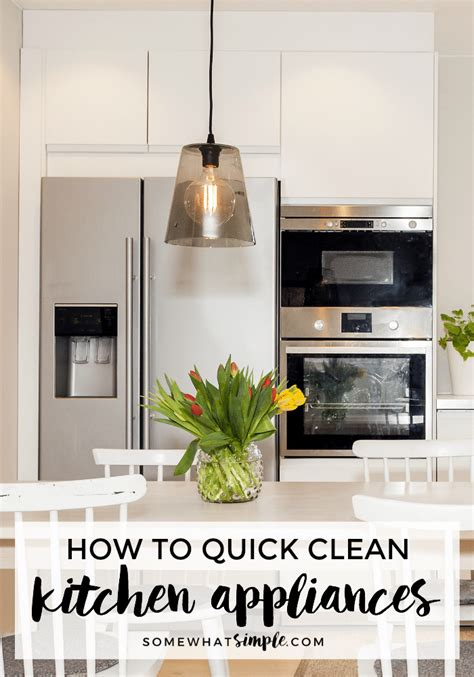 how to clean kitchen quick clean your kitchen appliances in 1 hour somewhat