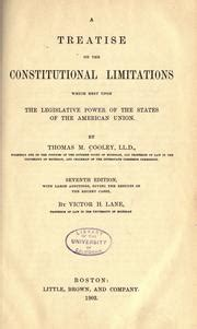 a treatise on the constitutional limitations which rest upon the legislative power of the states of the american union classic reprint books a treatise on the constitutional limitations which rest