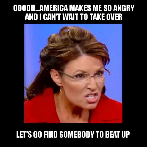 Sarah Palin Memes - angry sarah palin sarah palin know your meme