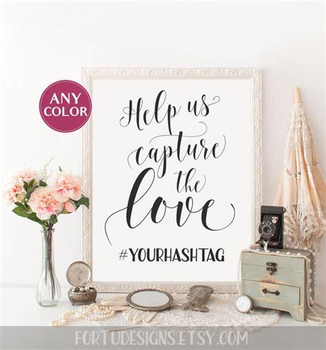 Wedding Help by Wedding Hashtag Sign Help Us Capture The Custom