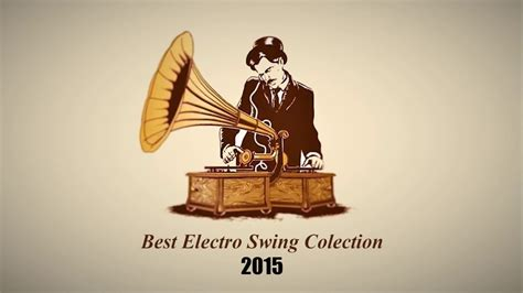best electro swing best electro swing collection of 2015 youtube