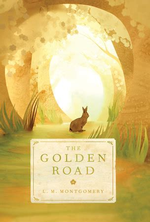 the golden road books the golden road by l m montgomery penguinrandomhouse