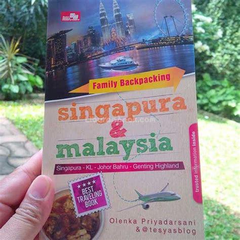 Family Backpacking Singapura Malaysia Update buku family backpacking singapura malaysia singapura kl johor bahru genting highland