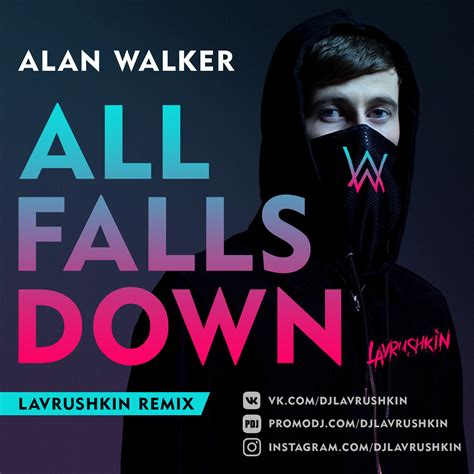 alan walker all falls down alan walker all falls down lavrushkin remix lavrushkin