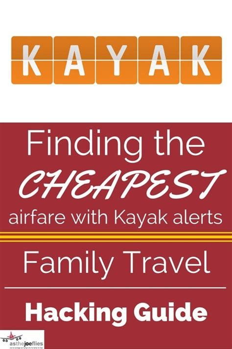 family travel hacking guide 08 finding the cheapest airfare using kayak alerts asthejoeflies