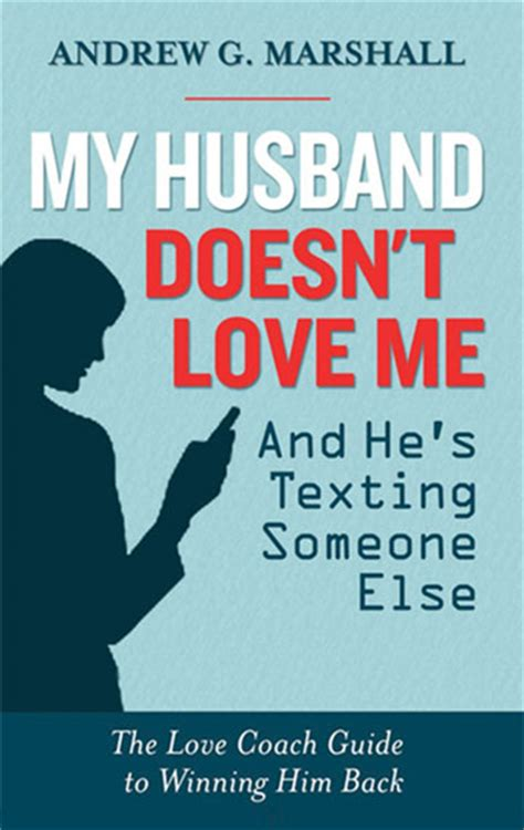 is he on me a s guide to and relationship books my husband doesn t me and he s texting someone else