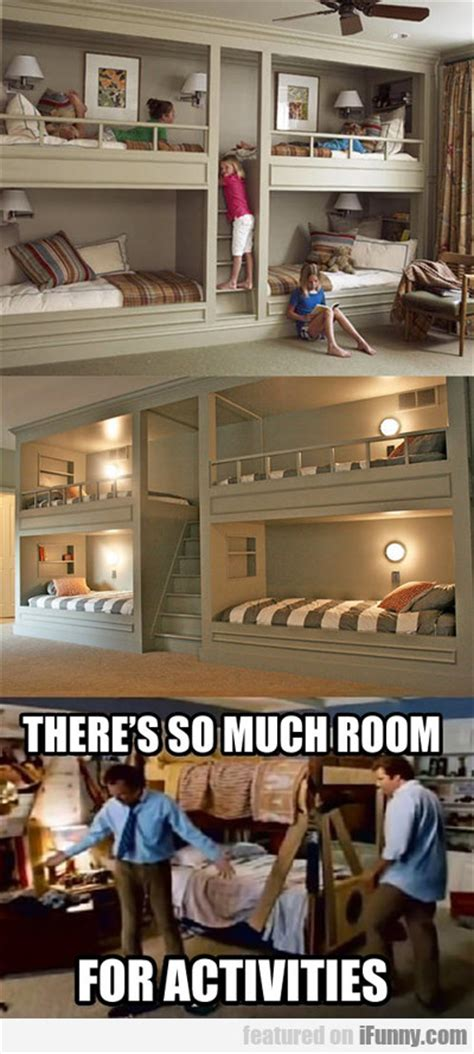 so s room there s so much room for activities ifunny