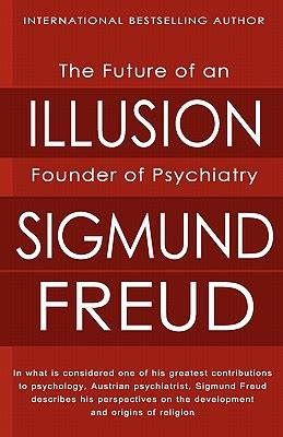 stop this thing the illusion of christianity in a morally deficient divided america books the future of an illusion book by sigmund freud 10