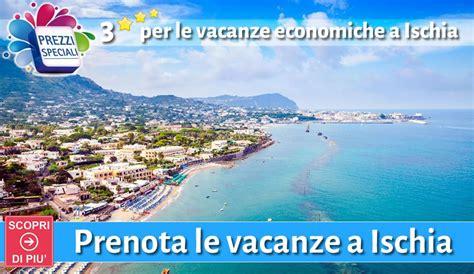vacanze ischia agosto offerte 3 stelle ischia albergo con piscina pacchetti