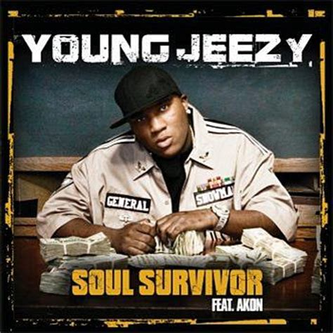 young jeezy ft akon soul survivor this ain t no bank robbery 26 song of the decade quot soul