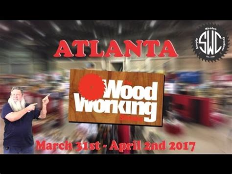 atlanta woodworking show the atlanta woodworking show 2017