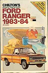chilton 174 ford ranger 1983 1984 repair manual chilton s repair and tune up guide ford ranger 1983 84 all models chilton s repair manual
