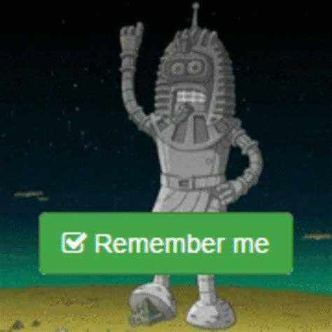 Remember Me Meme - remember me know your meme