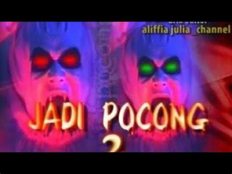 film pocong jadi 2 jadi pocong 2 episode 2 new youtube