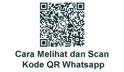 melihat  scan kode qr whatsapp  mudah