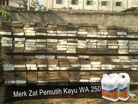 Pemutih Kayu merk zat pemutih kayu wa 250 produk yang tidak