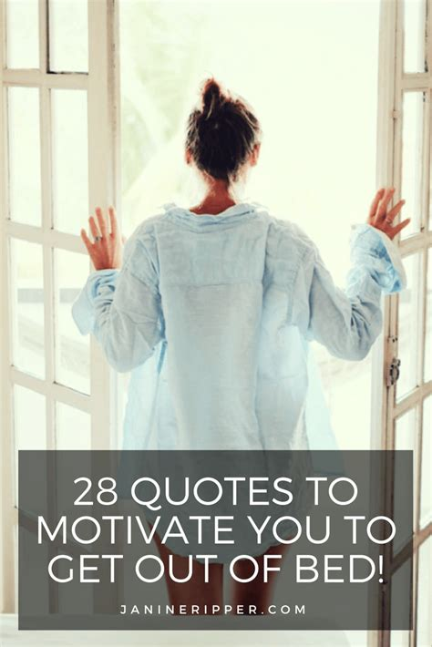 motivation to get out of bed 28 quotes to motivate you to get out of bed in the morning