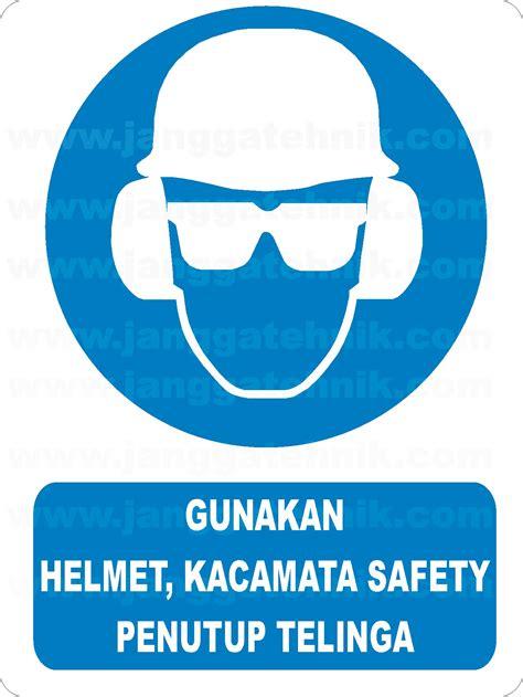 rambu gunakan helm kacamata pelindung telinga supplier indonesia gt gt jangga safety and