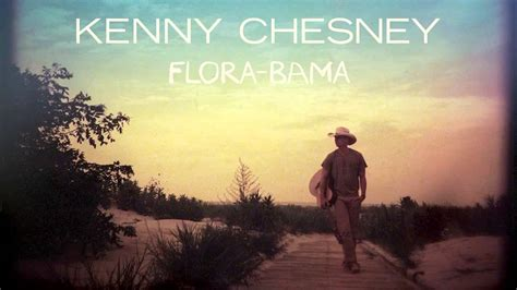 Kenny Chesney Im Not by Kenny Chesney Flora Bama Song Flora Bama Jama