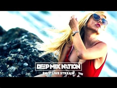 house music online streaming best deep house music 24 7 live stream new remixes of popular songs edm chill out