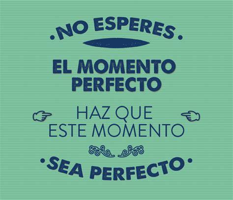libro el momento perfecto lo frase inspiradora para imprimir frase motivaci 243 n 5