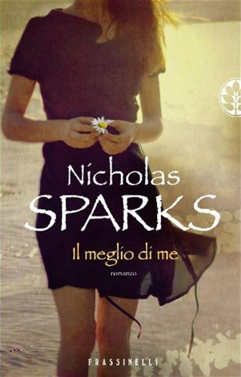 libro the story of me il meglio di me nicholas sparks recensioni di qlibri