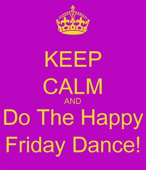 Happy Friday 3 by Keep Calm And Do The Happy Friday 3 Png 600 215 700