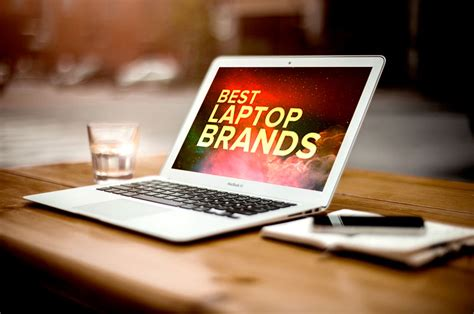 best laptop brand best laptop brands for 2016 with ultimate buying guide