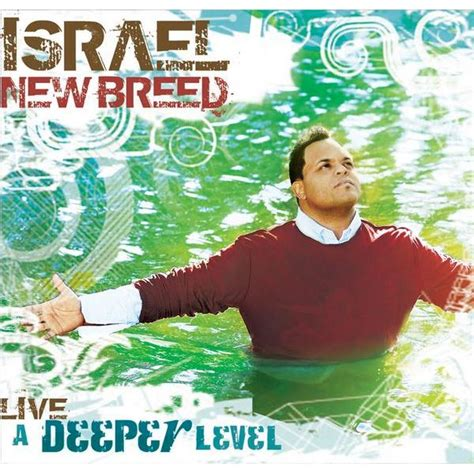 Cd Ori Decade The Best Of Israael Houghton New Breed 2 Cds live a deeper level israel houghton the new breed mp3 buy tracklist