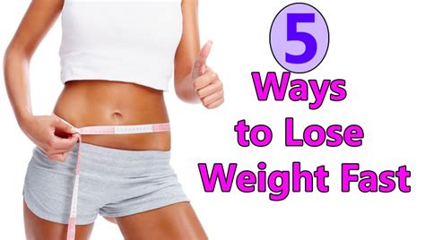 Ways To Shed Pounds Fast by 5 Ways To Lose Weight