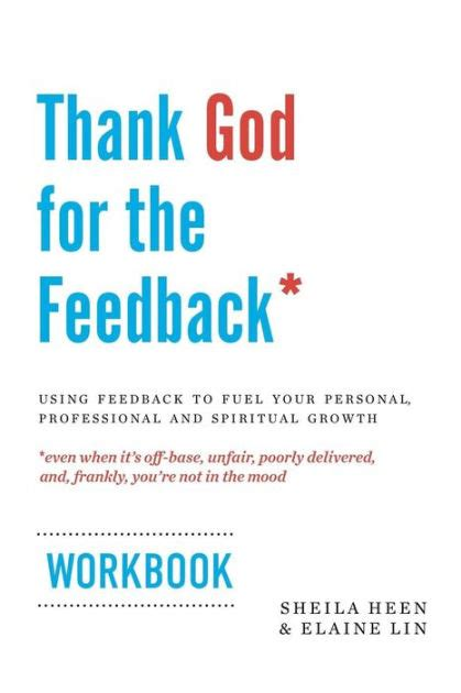 libro thanks for the feedback i thank god for the feedback using feedback to fuel your personal professional and spiritual