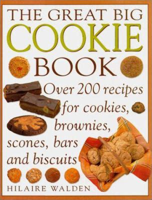 Book I Want Big Cookies the great big cookie book by hilaire walden reviews