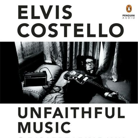 unfaithful music and disappearing unfaithful music and disappearing ink by elvis costello narrated by elvis costello by prh audio