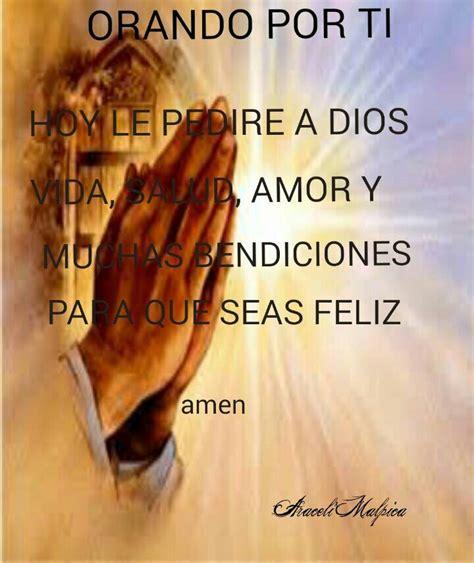 imagenes orando a dios orando por ti hoy le pedire a dios vida salud amor y