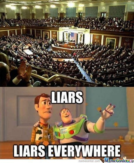 Memes About Liars - liars everywhere by sgtackbar meme center