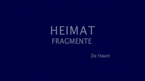 299541 heimat fragments the women heimat fragments the women heimat fragmente die frauen
