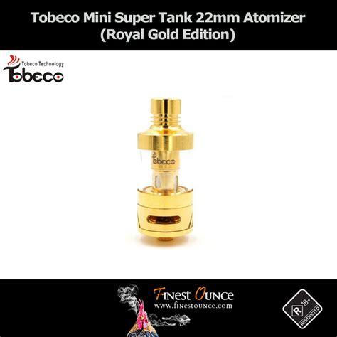 Supertank Mini Tobeco Limited tobeco mini tank atomizer royal gold end 2 28 2019 2 02 00 pm