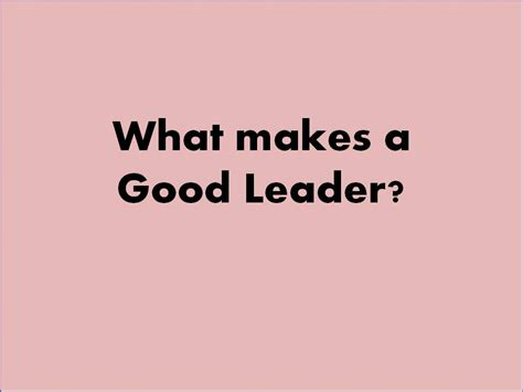 What Qualities Make A Leader Essay by Essay On What Makes A Great Leader