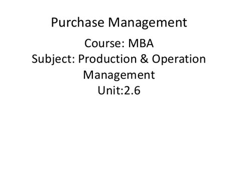 Mba In Purchase Management mba ii pmom unit 2 6 purchase management a
