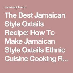 100 oxtail recipes on oxtail braised oxtail
