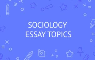 sociology dissertation topic ideas 20 new essay topics for middle school students prompts