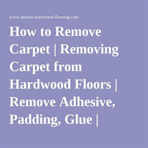 How To Remove Floor Glue by 17 Best Ideas About Removing Carpet On Rugs On