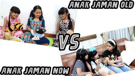 film anak jaman now anak jaman now vs anak jaman old youtube