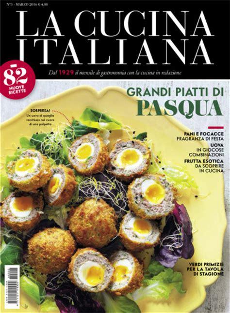 la cucina italia i grandi piatti di pasqua ne la cucina italiana di marzo