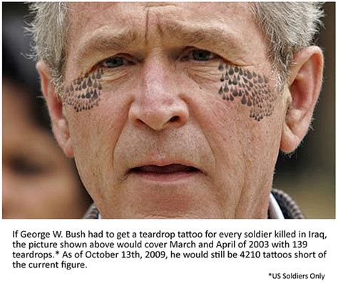 what do tear drop tattoos mean if george bush got a teardrop for every soldier s d