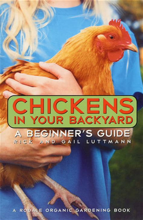sonya s chickens books chickens in your backyard a beginner s guide by rick