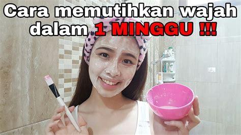 Cara Memutihkan Wajah Dalam cara memutihkan wajah dalam 1 minggu savira
